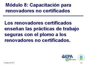 Mdulo 8 Capacitacin para renovadores no certificados Los