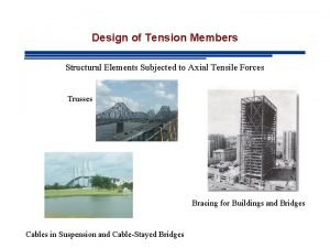 Design of Tension Members Structural Elements Subjected to