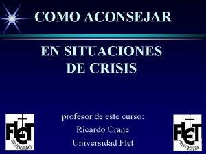 COMO ACONSEJAR EN SITUACIONES DE CRISIS profesor de