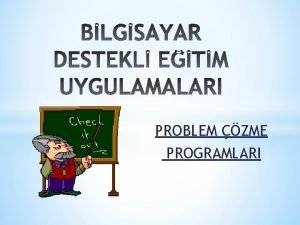 PROBLEM ZME PROGRAMLARI Problem zme programlar v Problem