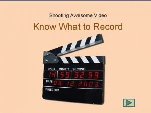 Know What to Record Shooting Awesome Shooting Video