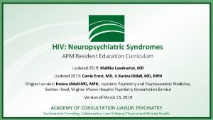 HIV Neuropsychiatric Syndromes APM Resident Education Curriculum Updated