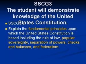 SSCG 3 The student will demonstrate knowledge of