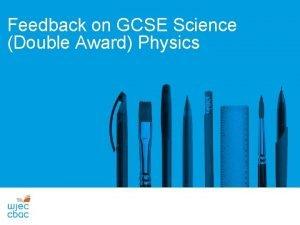 Feedback on GCSE Science Double Award Physics GENERAL