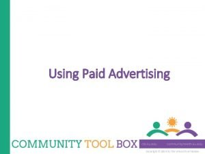 Using Paid Advertising Copyright 2014 by The University