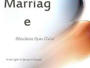 Marriag e Moulana Ilyas Dalal In the Light