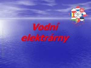 Vodn elektrrny Prez vodn elektrrnou A B C