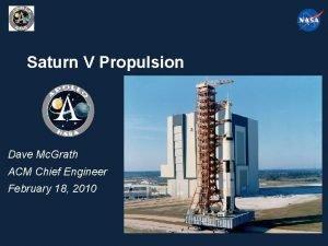 Saturn V Propulsion Dave Mc Grath ACM Chief