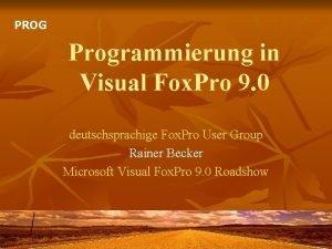 PROG Programmierung in Visual Fox Pro 9 0