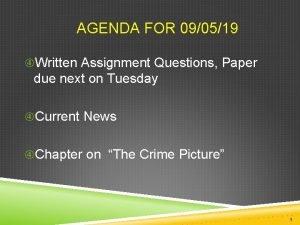 AGENDA FOR 090519 Written Assignment Questions Paper due