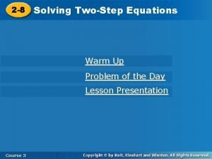 2 8 Solving TwoStep Equations Warm Up Problem