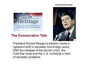 President Ronald Reagan The Conservative Tide President Ronald