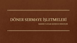 DNER SERMAYE LETMELER MAHMUT GLERSAYITAY DENETS Eitim Amac