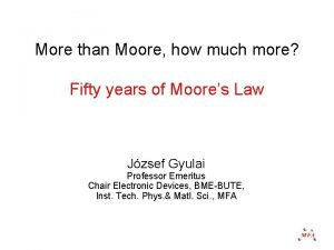 More than Moore how much more Fifty years