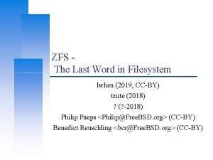 ZFS The Last Word in Filesystem lwhsu 2019
