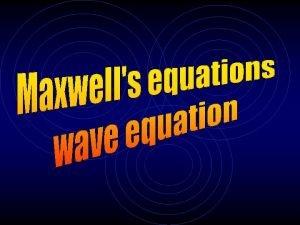 Maxwells equations Plane waves in a vacuum Plane