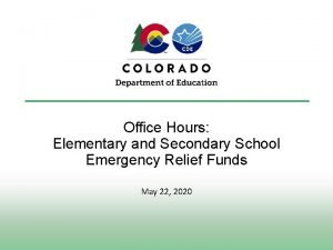 Office Hours Elementary and Secondary School Emergency Relief