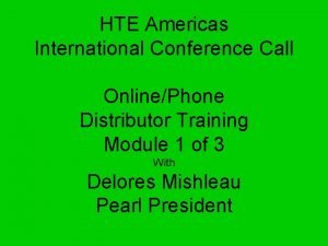 HTE Americas International Conference Call OnlinePhone Distributor Training