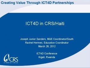Creating Value Through ICT 4 D Partnerships ICT