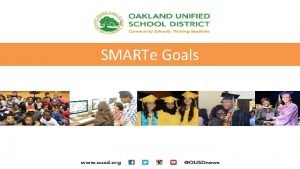 SMARTe Goals Todays Goals Understand the purpose of