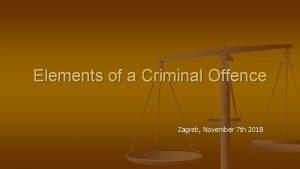 Elements of a Criminal Offence Zagreb November 7