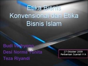 Etika Bisnis Konvensional dan Etika Bisnis Islam Budi