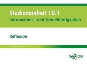 Studieneinheit 10 1 Informations und Schreibfertigkeiten Reflexion Kom