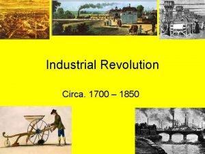 Industrial Revolution Circa 1700 1850 Stages Developments Population