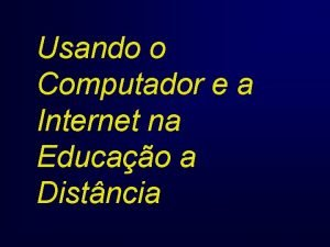 Usando o Computador e a Internet na Educao