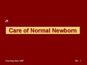 Care of Normal Newborn Teaching Aids NNF NC
