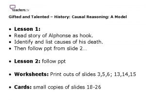 Gifted and Talented History Causal Reasoning A Model