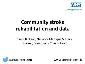 Greater Manchester Stroke Operational Delivery Network Community stroke