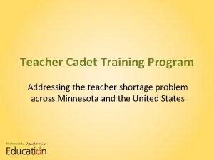 Teacher Cadet Training Program Addressing the teacher shortage