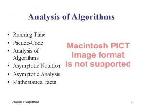 Analysis of Algorithms Running Time PseudoCode Analysis of
