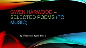 GWEN HARWOOD SELECTED POEMS TO MUSIC By Chace