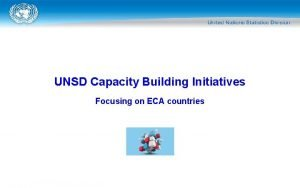 UNSD Capacity Building Initiatives Focusing on ECA countries
