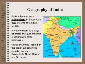 Geography of India India is located on a