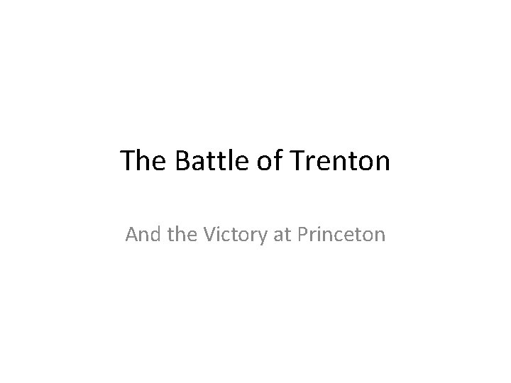 The Battle of Trenton And the Victory at