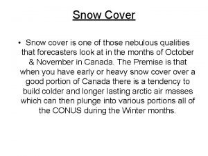 Snow Cover Snow cover is one of those