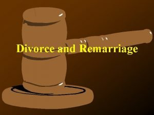 Divorce and Remarriage When a marriage is threatened