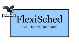 Flexi Sched Flex The Ins and Outs WHAT