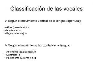 Classificacin de las vocales Segn el movimiento vertical