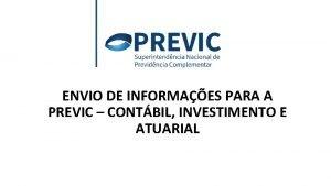 ENVIO DE INFORMAES PARA A PREVIC CONTBIL INVESTIMENTO