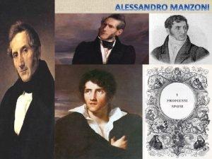 Alessandro Manzoni Milano 1785 Milano 1873 stato uno