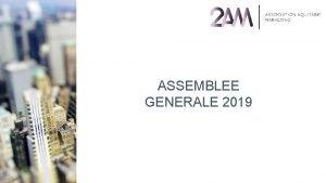ASSEMBLEE GENERALE 2019 19 H 30 ACCUEIL DES