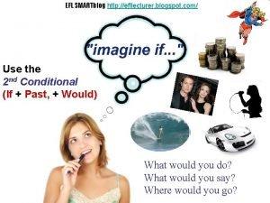 EFL SMARTblog http efllecturer blogspot com If Use