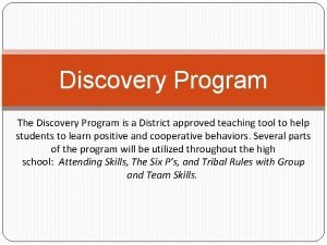 Discovery Program The Discovery Program is a District