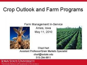 Crop Outlook and Farm Programs Farm Management InService