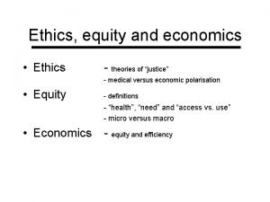 Ethics equity and economics Ethics theories of justice