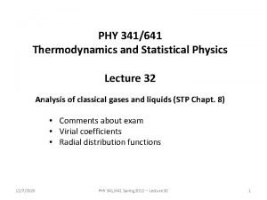 PHY 341641 Thermodynamics and Statistical Physics Lecture 32